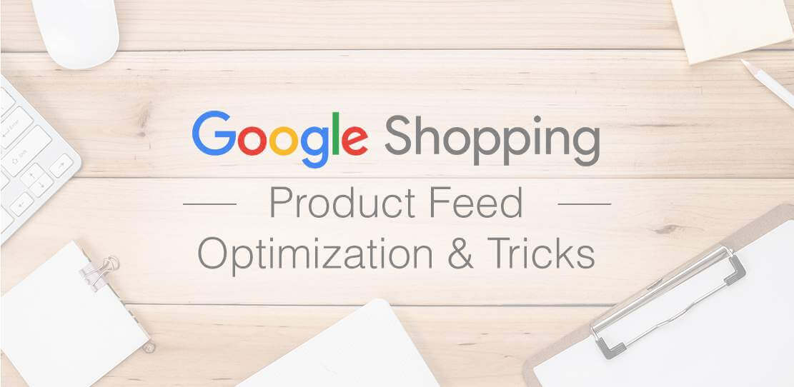 Google Shopping Feed Optimization